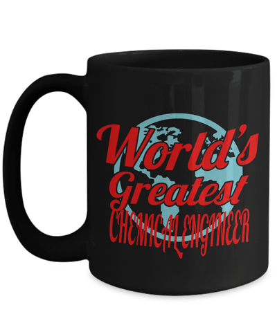 15oz Coffee Mug - Funny Chemical Engineering Gifts - Chemical Engineer Mug - Worlds Greatest Chemical Engineer - Coffee Mug - YesECart