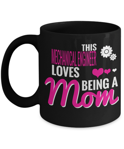 Funny Mechanical Engineering Gifts - Mechanical  Engineer Mug - This Mechanical Engineer Loves Being A Mom - Coffee Mug - YesECart