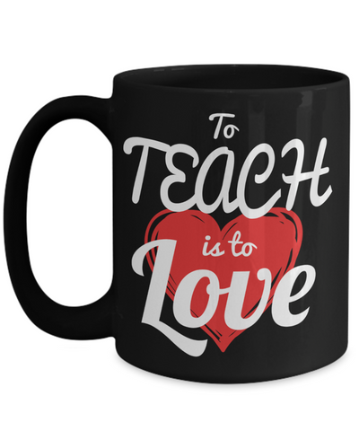 Best Teacher Mug - 15oz Teacher Coffee Mug - Teacher Gifts For Christmas - Funny Teacher Gift Ideas - Retirement Gifts For Teachers - To Teach Is To Love - Coffee Mug - YesECart