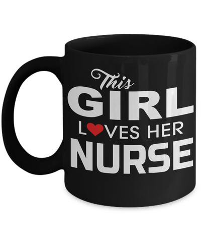 Best Nurse Gifts For Woman - Nurse Gifts - Funny Nurse Mug - This Girl Loves Her Nurse - Coffee Mug - YesECart