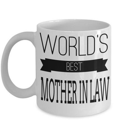 Best Gifts For Mother In Law - Mother In Law Mug - Funny Mother In Law Gifts Ideas - Worlds Best Mother In Law White Mug - Coffee Mug - YesECart
