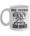 Funny Sound Engineering Gifts - Sound Engineer Mug - God Found Some Of The Best Girls And Made Them Sound Engineer - Coffee Mug - YesECart