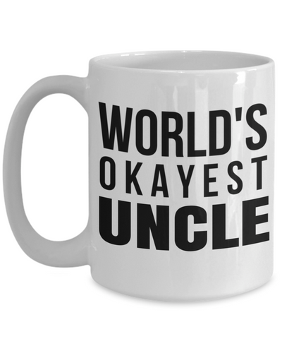 Best Uncle Gifts From Kids - Best Uncle 15oz Coffee Mug - Funny Uncle Gifts From Niece - Best Uncle Mug - I Love My Uncle Mug - Worlds Okayest Uncle - Coffee Mug - YesECart