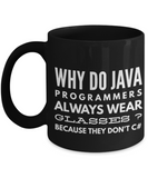 Why Do Java Programmers Wear Glasses ?Because they Don't C# -programmer Mug- Programmer Gifts - Programmer's Coffee Mug - Unique Coffee Mug, 11oz Coffee Cup- Black Mug - Coffee Mug - YesECart