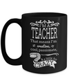 Best Teacher Mug - Teacher Gifts For Christmas - Funny Teacher Gift Ideas - Retirement Gifts For Teachers - I am a Teacher That Means I Am Creative Cool Passionate and a Little Bit Crazy Black Mug - Coffee Mug - YesECart