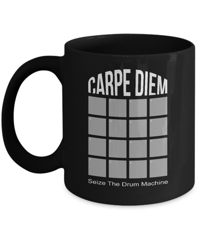 Carpe Diem Seize The Drum Machine- Drummer Gifts - Gifts For Music Lovers- Musician Mug- Yesecart - Coffee Mug - YesECart