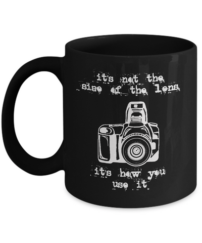 Its Not The Size Of The Lens - Funny Photographer Gifts- Gifts For A Photographer- Gift Ideas For Photographers- Photographer Gift Ideas-Photographer Coffee Mug- Yesecart - Coffee Mug - YesECart