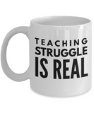 Funny - Teaching Struggle is Real (White) - Coffee Mug - YesECart