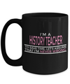 Best History Teacher Mug - 15oz History Teacher Coffee Mug -Teacher Gifts For Christmas - I am a history teacher to save time let us assume that I am never wrong - Coffee Mug - YesECart