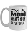Best Mom 15oz Coffee Mug -best Mom Mugs Coffee - Mom Coffee Mug - Cheap Gift Ideas For Mom - Funny Gifts For Mom - Birthday Gift Mom - Mugs For Mom - I Am A Mom Whats Your Superpower - Coffee Mug - YesECart