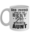 Great Aunt Mug - Best Aunt Mug - Great Aunt Gifts - Birthday Gift For Aunt - Aunt and Niece Gifts - Aunt Gifts From Nephew - God Found Some of The Best Girls and Made Them Aunt White Mug - Coffee Mug - YesECart
