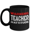 Best Teacher Mug - Teacher Gifts For Christmas - Funny Teacher Gift Ideas - Retirement Gifts For Teachers - Warning Teacher With an Attitude Black Mug - Coffee Mug - YesECart