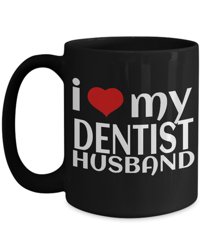 15oz Dentist Coffee Mug - Funny Dentist Mug - Gift For Dentist - Dentist Mug - I Love My Dentist Husband - Coffee Mug - YesECart