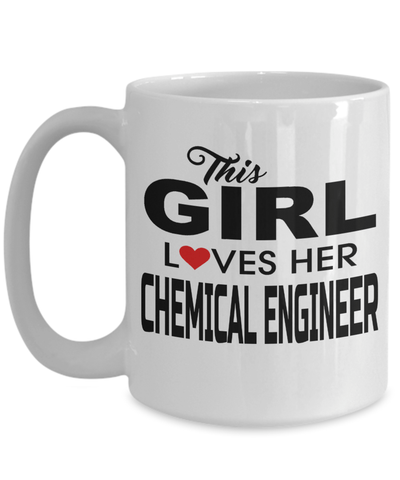 15oz Coffee Mug - Funny Chemical Engineering Gifts - Chemical Engineer Mug - This Girl Loves Her Chemical Engineer - Coffee Mug - YesECart