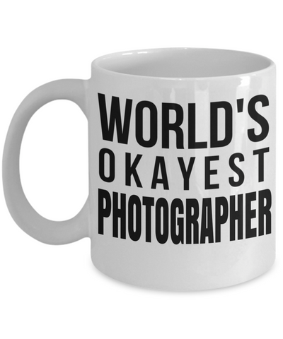Funny Photographer Gifts For Women - Gift Ideas For Photographers - Photographer Coffee Mug - Worlds Okayest Photographer - Coffee Mug - YesECart