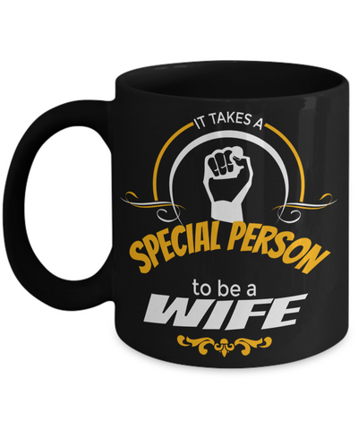 Best Wife Coffee Mug - Anniversary Gifts For Wife - Best Gift Ideas For Wife - Gifts For Wife Birthday - It Takes a Special Person To Be a Wife Black Mug - Coffee Mug - YesECart