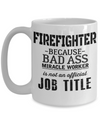 Volunteer  Firefighter Gifts For Men - Gifts For A Firefighter - Funny Firefighter Retirement Gifts - Firefighter Mug - Firefighter Because Bad ass Miracle Worker is Not an Official Job Title White Mug - Coffee Mug - YesECart