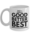 Positive - Only 3 Choices (White) - Coffee Mug - YesECart