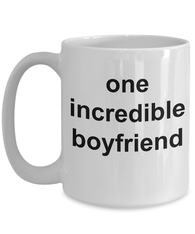 1 Month Boyfriend Gifts - Farewell Gifts For Boyfriend - 15 Oz White Coffee Mug - One Incredible Boyfriend