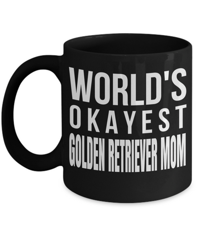 Golden Retriever Gifts-Golden Retriever Mug-Golden Retriever Mom-Worlds Okayest Golden Retriever Mom Black Mug - Coffee Mug - YesECart