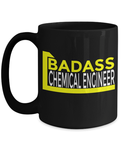 15oz Coffee Mug - Funny Chemical Engineering Gifts - Chemical Engineer Mug - Badass Chemical Engineer - Coffee Mug - YesECart