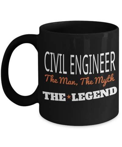 Funny Civil Engineering Gifts - Civil  Engineer Mug - Civil Engineer The Man The Myth The Legend - Coffee Mug - YesECart