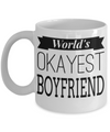 Boyfriend Gifts From Girlfriend Anniversary - Best Boyfriend Gifts For Birthday - Funny Boyfriend Mug - Worlds Okayest Boyfriend - Coffee Mug - YesECart