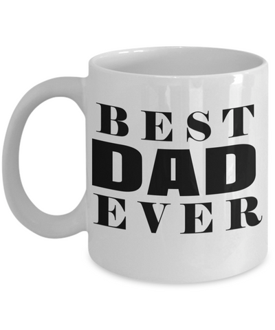 Best Dad Mug - Mugs For Dad - Number One Dad Mug - Dad Coffee Mug - Unique Gifts For Dad - Best Dad Gifts - Gift Ideas For Dad - Best Dad Ever White Mug - Coffee Mug - YesECart