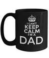 Best Dad 15oz Coffee Mug- Mugs For Dad - Number One Dad Mug - Dad Coffee Mug - Unique Gifts For Dad - Best Dad Gifts - Gift Ideas For Dad - I Cant Keep Calm I Am A Dad - Coffee Mug - YesECart