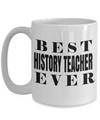 Best History Teacher Mug - 15oz History Teacher Coffee Mug -Teacher Gifts For Christmas - Best History Teacher Ever - Coffee Mug - YesECart