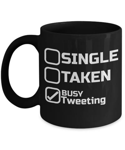 Coffee Mug Funny-Funny Mugs-Mugs Funny-Funny Mugs For Women-Funny Tea Mugs-Coffee Mugs Funny-Sarcasm Mug-Funny Coffee Mug-Single Taken Busy Tweeting - Coffee Mug - YesECart