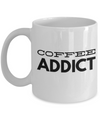 Coffee Addict-Funny Coffee Mugs-Coffee Mug Funny-Funny Mugs-Mugs Funny-Funny Mugs For Men-Funny Tea Mugs-Coffee Mugs Funny-Sarcasm Mug-Funny Coffee Mugs Sarcasm-Funny Mugs Sarcasm-White Mug - Coffee Mug - YesECart