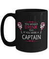 Captain Mug - 15oz Coffee Mug - Sailing Mug - Boating Mug - Sailing Gifts For Men - You Would Drink Too If Were A Captain - Coffee Mug - YesECart