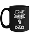 Boyfriend Gifts From Girlfriend Anniversary - 15oz Boyfriend Coffee Mug - Best Boyfriend Gifts For Birthday - Funny Boyfriend Mug - The Only Thing I Love More Then Being Boyfriend Is Being A Dad - Coffee Mug - YesECart