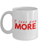 Girlfriend Gifts-I Love You More-Girlfriend Gift Ideas-Girlfriend Christmas Gifts-Gifts Girlfriend-Love My Husband Gifts-New Love Gifts-Gifts That Say I Love You-Valentines Love Gifts-Gifts For Boyfriend- Red Text - Coffee Mug - YesECart