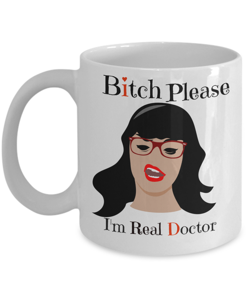 Bitch Please I'm Real Doctor-Medical Doctor Mug-Doctor Mug-Medical Doctor Gifts-Gifts For Doctors - Coffee Mug - YesECart