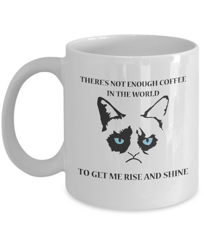 Grumpy Cat Mug - Grumpy Cat Gifts- There's Not Enough Coffee In The World - Coffee Mug - YesECart