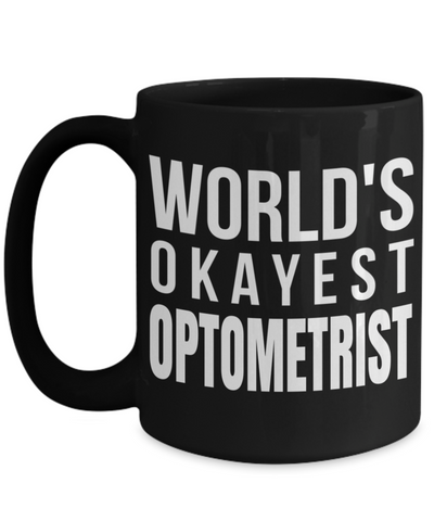 Best Optometrist Gifts For Woman - Eye Doctor Gifts - 15oz Eye Doctor Coffee Mug - Funny Eye Doctor Mug - Worlds Okayest Optomitrist - Coffee Mug - YesECart