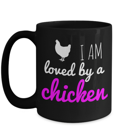 Chicken Mug - 15oz Chicken Coffee Mug - Chicken Gifts - Chicken Gifts For Chicken Lovers - I Am Loved By A Chicken - Coffee Mug - YesECart