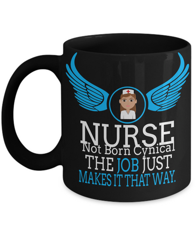 Best Nurse Gifts For Woman - Nurse Gifts - Funny Nurse Mug - Nurse Not Born Cynical The Job Just Makes It That Way - Coffee Mug - YesECart