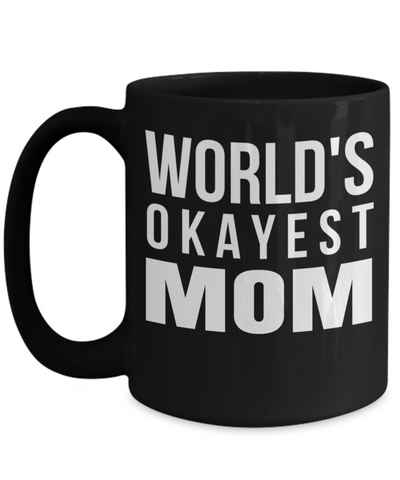 Best Mom 15oz Coffee Mug -best Mom Mugs Coffee - Mom Coffee Mug - Cheap Gift Ideas For Mom - Funny Gifts For Mom - Birthday Gift Mom - Mugs For Mom - Worlds Okayset Mom - Coffee Mug - YesECart