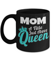 Funny Coffee Mugs For Mom -best Mom Mugs Coffee - Mom Coffee Mug-cheap Gift Ideas For Mom - Funny Gifts For Mom - Birthday Gift Mom - Mugs For Mom - Mom a Title Just Above Queen Black Mug - Coffee Mug - YesECart