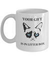 Grumpy Cat Mug - Grumpy Cat Gifts-Your Gift Is In Litter Box - Coffee Mug - YesECart