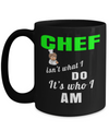 Cook Gift - 15oz Coffee Mug - Chef Mug - Culinary Gifts For Men - Chef Are Not What Do Its Who I Am - Coffee Mug - YesECart