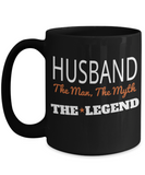 Husband Gifts From Wife - Anniversary Gifts For Husband - Birthday Gifts For Husband - 15 oz Husband Coffe Mug - Best Gift Ideas For Husband - Husband The Man The Myth The Legend
