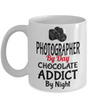Funny Photographer Gifts For Women - Gift Ideas For Photographers - Photographer Coffee Mug - Photographer By Day Chocolate Addict By Night - Coffee Mug - YesECart