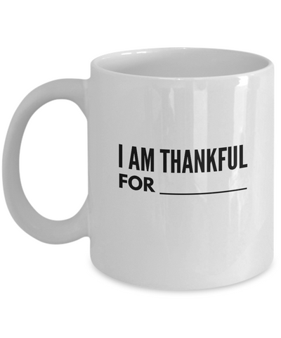 Positive - I am Thankful for  (White) - Coffee Mug - YesECart