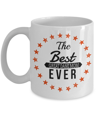 Great Dane Gifts-Great Dane Mug-Great Dane Mom-The Best Great Dane Mom Ever White Mug - Coffee Mug - YesECart