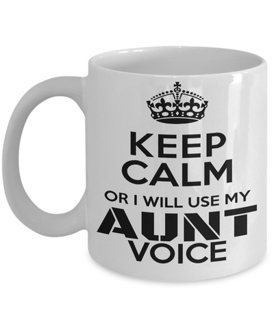 Great Aunt Mug - Best Aunt Mug - Great Aunt Gifts - Birthday Gift For Aunt - Aunt and Niece Gifts - Aunt Gifts From Nephew - Keep Calm or I Will Use My Aunt Voice White Mug - Coffee Mug - YesECart