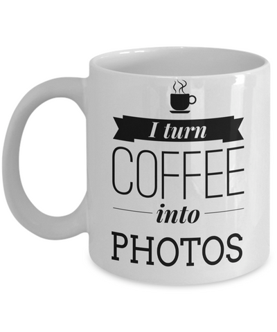 Funny Photographer Gifts For Women - Gift Ideas For Photographers - Photographer Coffee Mug - I Turn Coffee Into Photos - Coffee Mug - YesECart